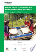 Private Sector Involvement and Investment in Nepal's Forestry Sector: Status, Prospects and Ways Forward