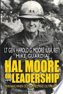 Hal Moore on Leadership