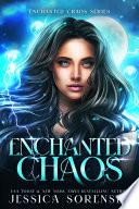 Enchanted Chaos