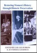 Restoring Women s History Through Historic Preservation