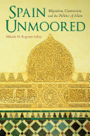 Spain Unmoored: Migration, Conversion, and the Politics of Islam