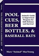Pool Cues  Beer Bottles  And Baseball Bats