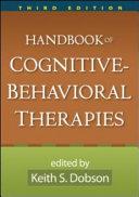 Handbook of Cognitive Behavioral Therapies  Third Edition