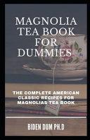 Magnolia Tea Book for Dummies