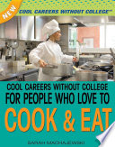 Cool Careers Without College for People Who Love to Cook   Eat Book