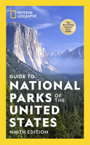 National Geographic Guide to National Parks of the United States 9th Edition Book