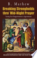 Breaking Strongholds thro' Mid-Night Prayer