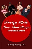 Pretty Girls Love Bad Boys  Front Street Edition