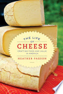 The Life of Cheese