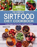 The Complete Sirtfood Diet Cookbook