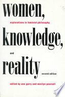 Women, Knowledge, and Reality: Explorations in Feminist