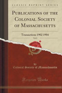 Publications Of The Colonial Society Of Massachusetts Vol 8