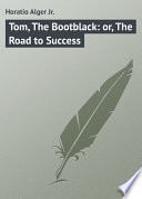 Tom  The Bootblack  or  The Road to Success Book