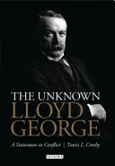 The Unknown David Lloyd George: A Statesman in Conflict