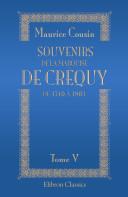 Souvenirs de la marquise de Cr quy de 1710 1803. Tome 5