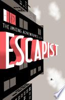 Michael Chabon Presents    The Amazing Adventures of the Escapist