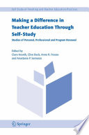 Making a Difference in Teacher Education Through Self Study