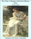 The Victim: A Romance of the Real Jefferson Davis [Pdf/ePub] eBook