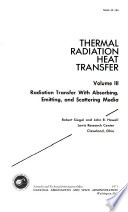 Thermal Radiation Heat Transfer: Radiation transfer with absorbing, emitting, and scattering media