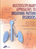 Multidisciplinary Approaches to Breathing Pattern Disorders