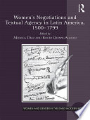 Women's Negotiations and Textual Agency in Latin America, 1500-1799