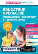 Pdf Réussite Concours Educateur spécialisé - ES - Préselection Parcoursup + Epreuve orale - Préparation Telecharger