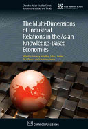 The Multi-Dimensions of Industrial Relations in the Asian Knowledge-Based Economies