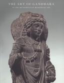 The Art of Gandhara in the Metropolitan Museum of Art