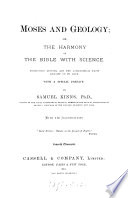 Moses And Geology Or The Harmony Of The Bible With Science