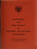 Interim Report Of The Select Committee On Economic And Cultural Nationalism