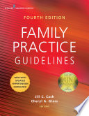 """Family Practice Guidelines, Fourth Edition"" by Jill C. Cash, MSN, APN, FNP-BC, Cheryl A. Glass, MSN, WHNP, RN-BC"