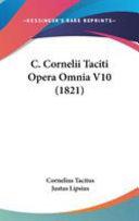 Read Online C. Cornelii Taciti Opera Omnia V10 (1821) For Free