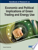 Handbook Of Research On Economic And Political Implications Of Green Trading And Energy Use