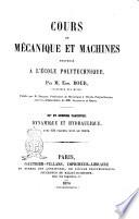Cours de mécanique et machines professé a l'Ecole polytechnique par M. Edm. Bour