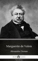 Marguerite de Valois by Alexandre Dumas   Delphi Classics  Illustrated