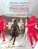 Dilemas y desafíos de la equidad en Educación Superior