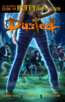 Pdf Dusted: The Unauthorized Guide to Buffy the Vampire Slayer