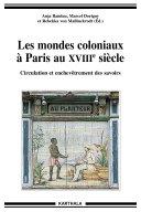 Pdf Mondes coloniaux à Paris au XVIIIe siècle (Les). Circulation et enchevêtrement des savoirs Telecharger