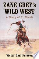 Zane Grey      s Wild West
