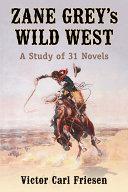 Zane Greyäó»s Wild West Book