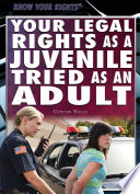 Your Legal Rights as a Juvenile Tried as an Adult