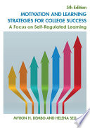 """""""Motivation and Learning Strategies for College Success: A Focus on Self-Regulated Learning"""" by Helena Seli, Myron H. Dembo"""