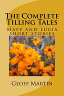 The Complete Tilling Tales: Mapp and Lucia Short Stories