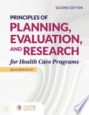 Principles of Planning  Evaluation  and Research for Health Care Programs