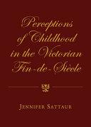 Perceptions of Childhood in the Victorian Fin-de-Siècle [Pdf/ePub] eBook