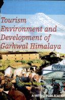 Tourism, Environment, and Development of Garhwal Himalaya