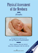 """Physical Assessment of the Newborn: A Comprehensive Approach to the Art of Physical Examination, Fifth Edition"" by Ellen P. Tappero, DNP, RN, NNP-BC, Mary Ellen Honeyfield, DNP, RN, NNP-BC"