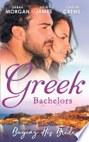Greek Bachelors Buying His Bride Bought The Greek S Innocent Virgin His For A Price Securing The Greek S Legacy