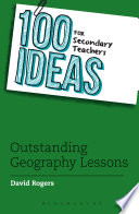 100 Ideas For Secondary Teachers Outstanding Geography Lessons