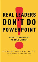 Real Leaders Don t Do Powerpoint Book